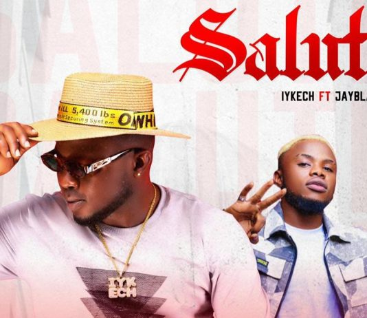 Salute by Iykech ft Jay Black [MUSIC & VIDEO]